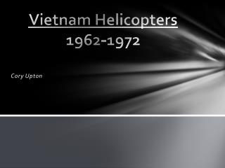 Vietnam  Helicopters 1962-1972