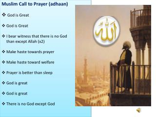 Muslim Call to Prayer ( adhaan ) God is Great  God is Great  I bear witness that there is no God