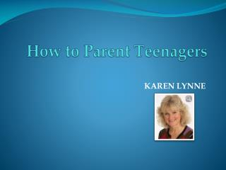 How to Parent Teenagers