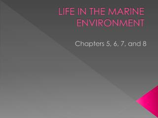 LIFE IN THE MARINE ENVIRONMENT