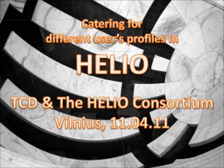 Catering for  different user's profiles in  HELIO