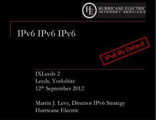 IPv6  IPv6 IPv6