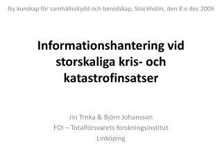 Informationshantering vid storskaliga kris- och   katastrofinsatser