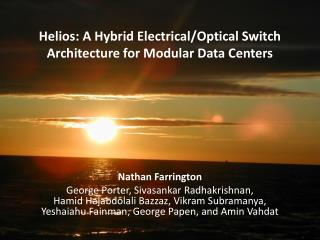 Helios: A Hybrid Electrical/Optical Switch Architecture for Modular Data Centers