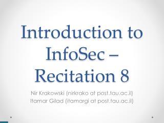 Introduction to InfoSec – Recitation  8