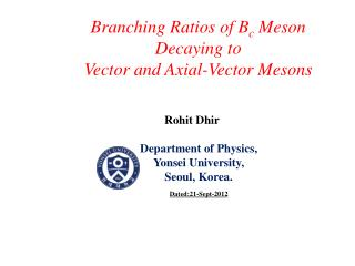 Branching Ratios of  B c  Meson Decaying to  Vector and Axial-Vector Mesons