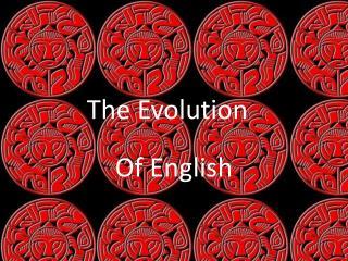 The Evolution