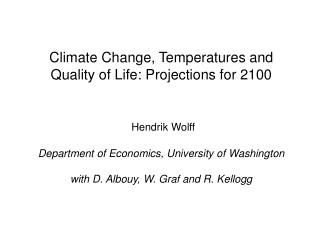 Climate Change, Temperatures and Quality of Life: Projections for 2100 Hendrik  Wolff