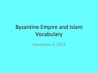 Byzantine Empire and Islam Vocabulary