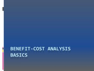 Benefit-Cost Analysis BASICs