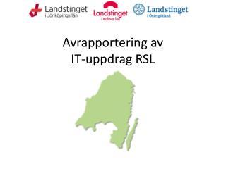 Avrapportering av IT-uppdrag RSL