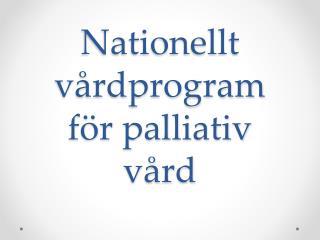 Nationellt v�rdprogram f�r palliativ v�rd