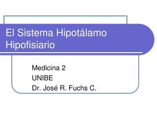 El Sistema Hipotálamo Hipofisiario