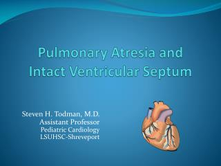 Pulmonary  Atresia  and Intact Ventricular Septum