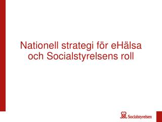 Nationell strategi för  eHälsa  och Socialstyrelsens roll