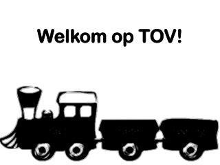 Welkom op TOV!