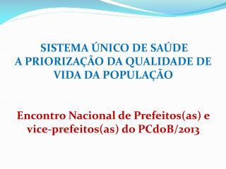 SISTEMA ÚNICO DE SAÚDE  A PRIORIZAÇÃO DA QUALIDADE DE VIDA DA  POPULAÇÃO