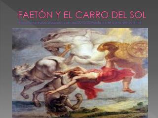 FAETÓN Y EL CARRO DEL SOL http://byronrabe.blogspot.com.es/2012/02/faeton-y-el-carro-del-sol.html