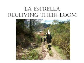 La estrella  Receiving their loom