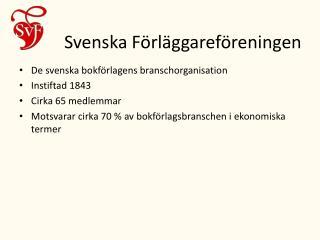 Svenska F�rl�ggaref�reningen