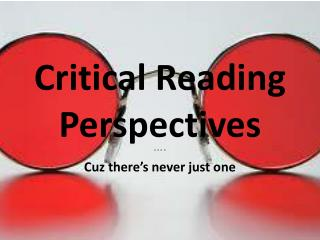 Critical Reading Perspectives