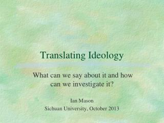 Translating Ideology