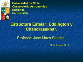 Estructura  Estelar: Eddington y Chandrasekhar.
