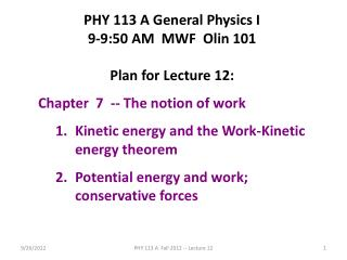 PHY 113 A General Physics I 9-9:50 AM  MWF  Olin 101 Plan for Lecture 12:
