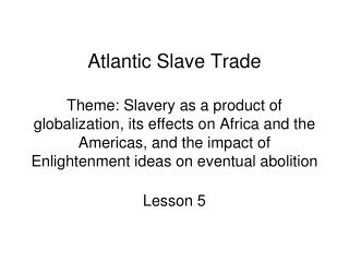 Atlantic Slave Trade Theme: Slavery as a product of ...