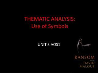 THEMATIC ANALYSIS: Use of Symbols