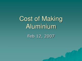 Cost of Making Aluminium