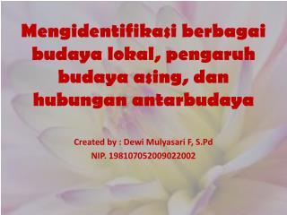 Mengidentifikasi berbagai budaya lokal, pengaruh budaya asing, dan hubungan antarbuday a