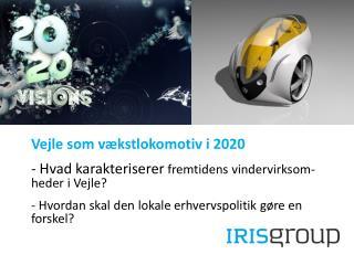 Vejle som vækstlokomotiv i 2020  Hvad karakteriserer  fremtidens  vindervirksom-heder  i Vejle?