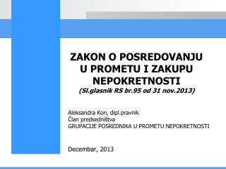 ZAKON O POSREDOVANJU  U PROMETU I ZAKUPU NEPOKRETNOSTI (Sl.glasnik RS br.95 od 31 nov.2013)
