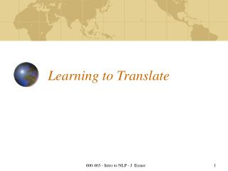 Learning to Translate