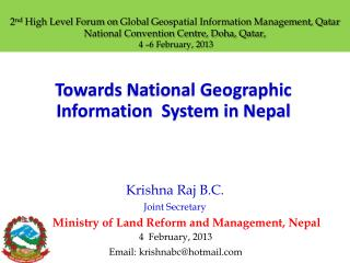 Towards  National Geographic  Information   System in Nepal Krishna  Raj B.C. Joint Secretary