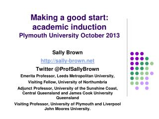 Making a good start: academic induction Plymouth  University  October  2013