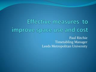E ffective  measures  to improve space use and  cost