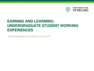 EARNING  AND LEARNING: UNDERGRADUATE STUDENT WORKING EXPERIENCES