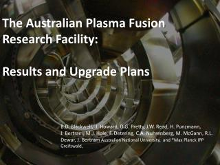 The Australian Plasma Fusion Research Facility:   Results and Upgrade Plans