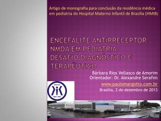 Encefalite antirreceptor NMDA em pediatria:  Desafio diagnóstico e terapêutico