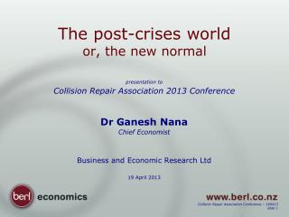 The post-crises world or, the new normal
