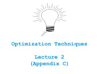 Optimization Techniques Lecture 2  (Appendix C)