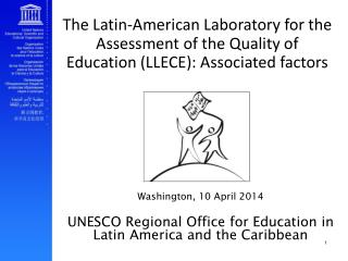 Washington, 10 April 2014 UNESCO Regional Office for Education in Latin America and the Caribbean