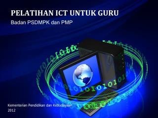 PELATIHAN ICT UNTUK GURU