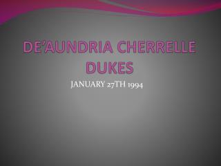 DE'AUNDRIA CHERRELLE DUKES