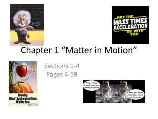 "Chapter 1 ""Matter in Motion"""