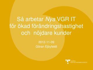 Så arbetar  Nya  VGR IT  för ökad förändringshastighet och  nöjdare kunder