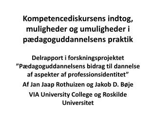 Kompetencediskursens indtog, muligheder og umuligheder i pædagoguddannelsens praktik