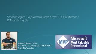 Servidor Seguro - Veja como o  Direct  Access, File  Classification  e  RMS podem ajudar !